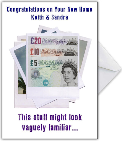 "Funny New Home Card - ""You might remember having Money!"""