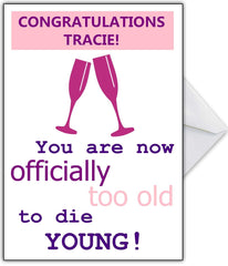 "Rude Birthday Card for her ""You are Officially Too Old to Die Young!"" - That Card Shop"