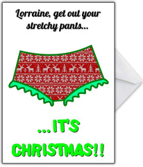 "Funny Xmas Card ""Put on your Stretchy Christmas Pants"" - That Card Shop"