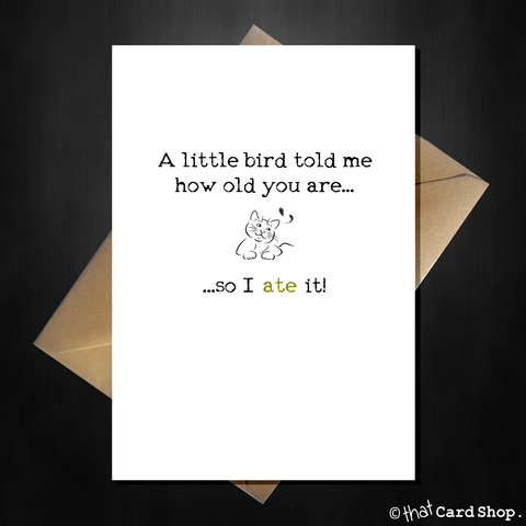 "Funny Cat Birthday Card ""A little bird told me how old you are..."""