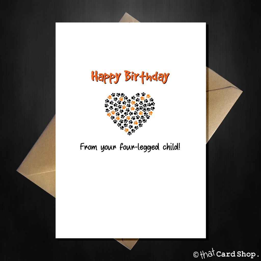 Funny Birthday Card from the Cat / Dog - From your four-legged child! - That Card Shop