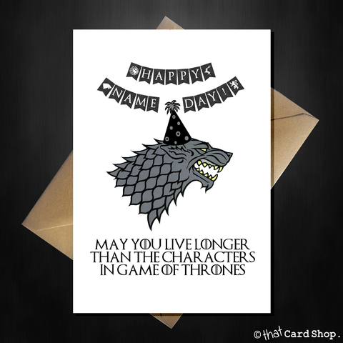 Funny Game of Thrones Birthday Card - Stark's don't live very long!