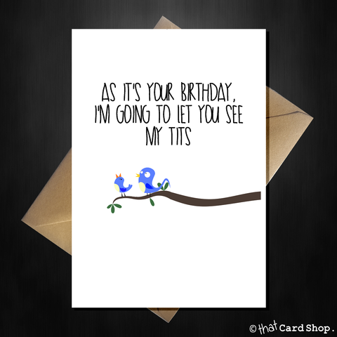 Rude Birthday Card for Him - I'll show you my tits