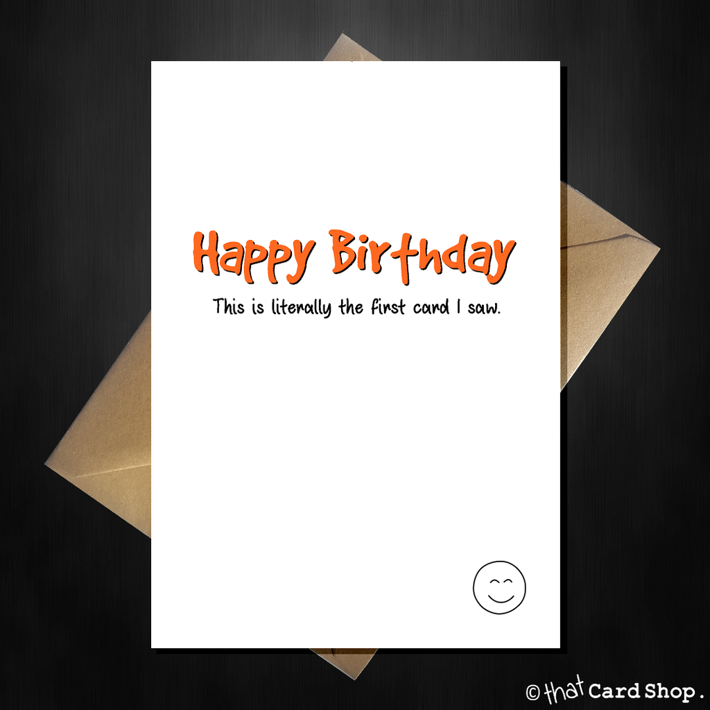 Funny Birthday Card - Literally the 1st card I saw - That Card Shop