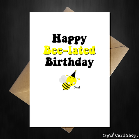 Funny Pun Belated Birthday Card - Bee-lated!