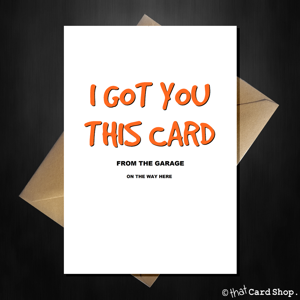 Funny Greetings Card From the Garage on the Way Here! - That Card Shop