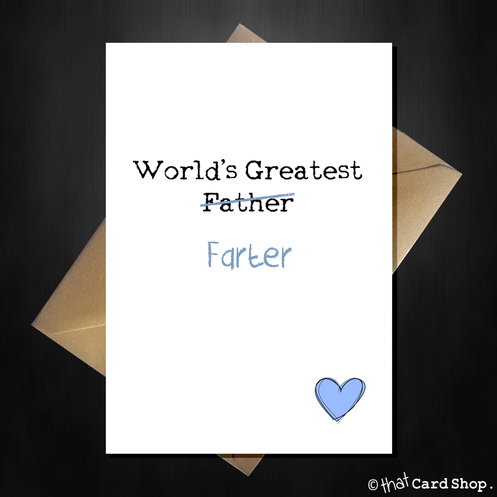 Funny Birthday Card for Dad - World's Greatest Father / Farter