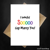 Funny Greetings Card - I Would So Gay Marry You - Friendship LGBT Gay Lesbian Love - That Card Shop
