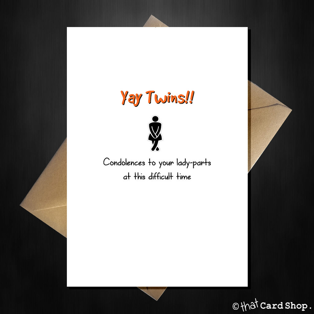 Funny New Baby Twins Card - Condolences to your lady parts - That Card Shop