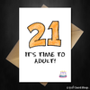 Funny 21st Birthday Card - It's time to adult! - That Card Shop