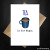 Tea is for Mugs Greetings Card - Punny Card for any occasion - That Card Shop
