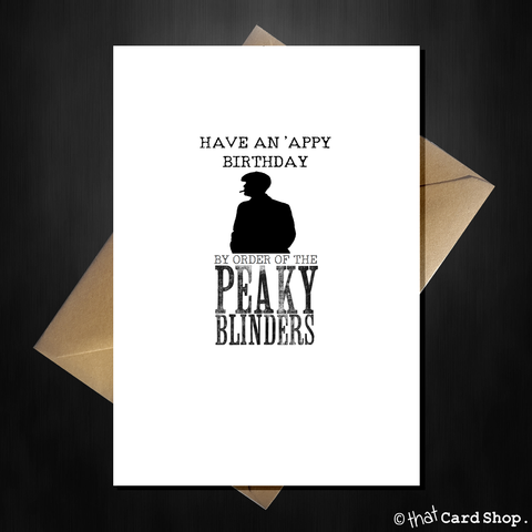 Funny Peaky Blinders Birthday Card - By Order!