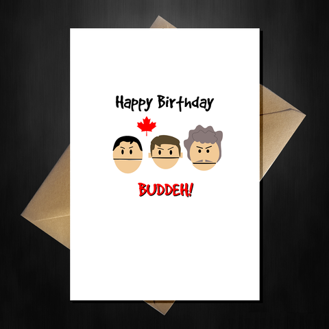 Funny South Park Card - Canadians say Happy Birthday Buddy!