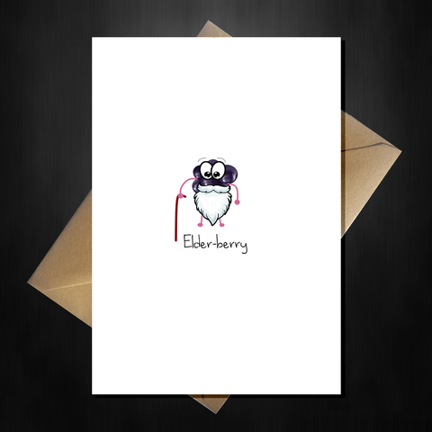 Cute Birthday Card - Elderberry! Funny comedy joke with Elder-berry pun
