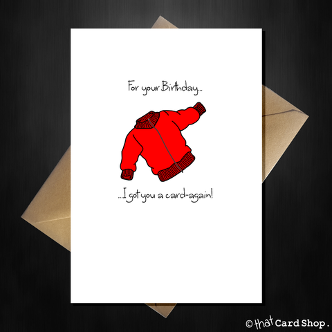 I Got You a Card again! Funny Birthday Card with Cardigan Pun