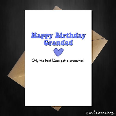 Funny Birthday Card for your Grandad - only the best dads get promoted!