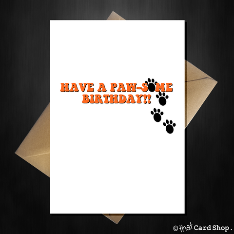 Funny Birthday Card from the Cat / Dog - Have a paw-some Birthday