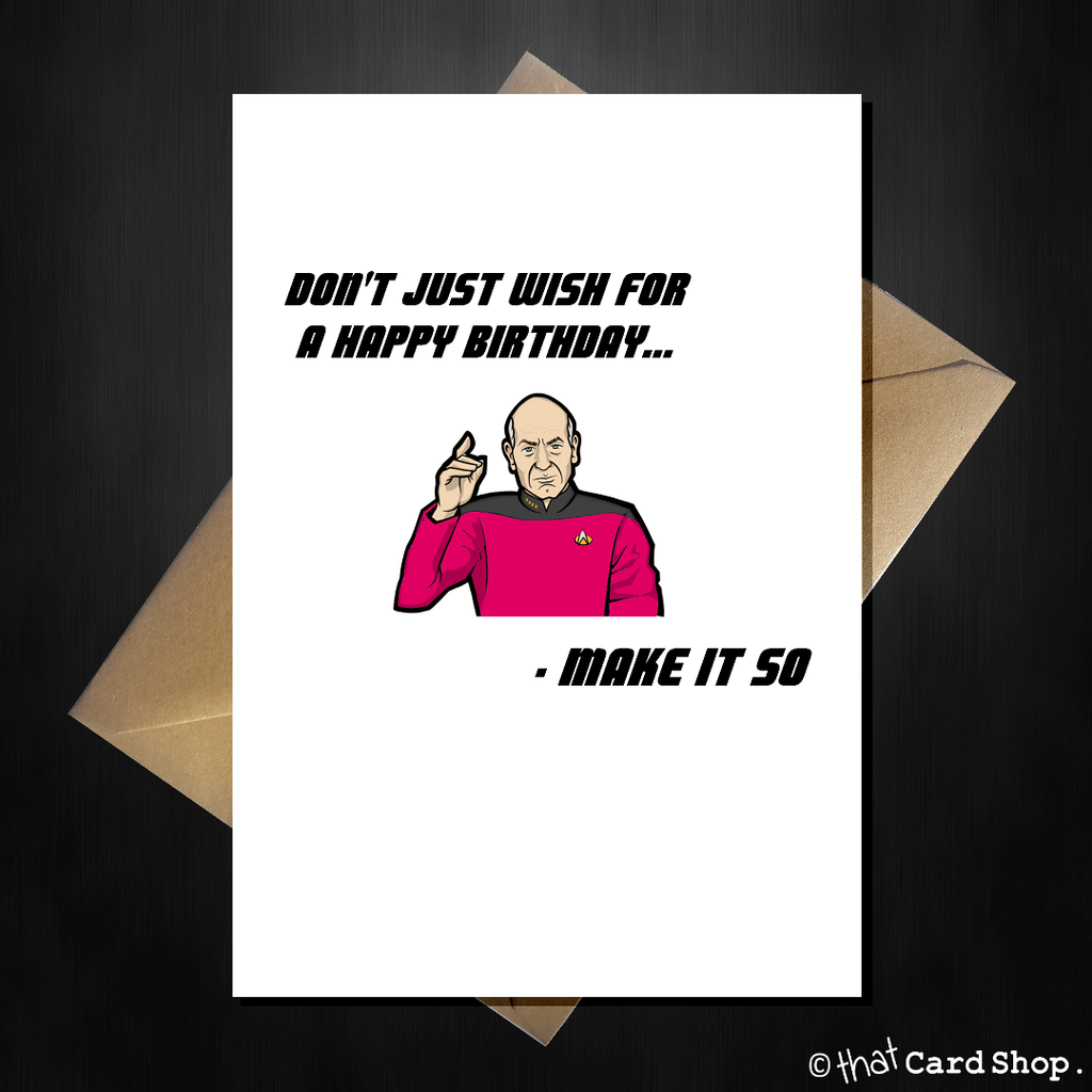Funny Star Trek TNG Picard Birthday Card - Make it So! - That Card Shop