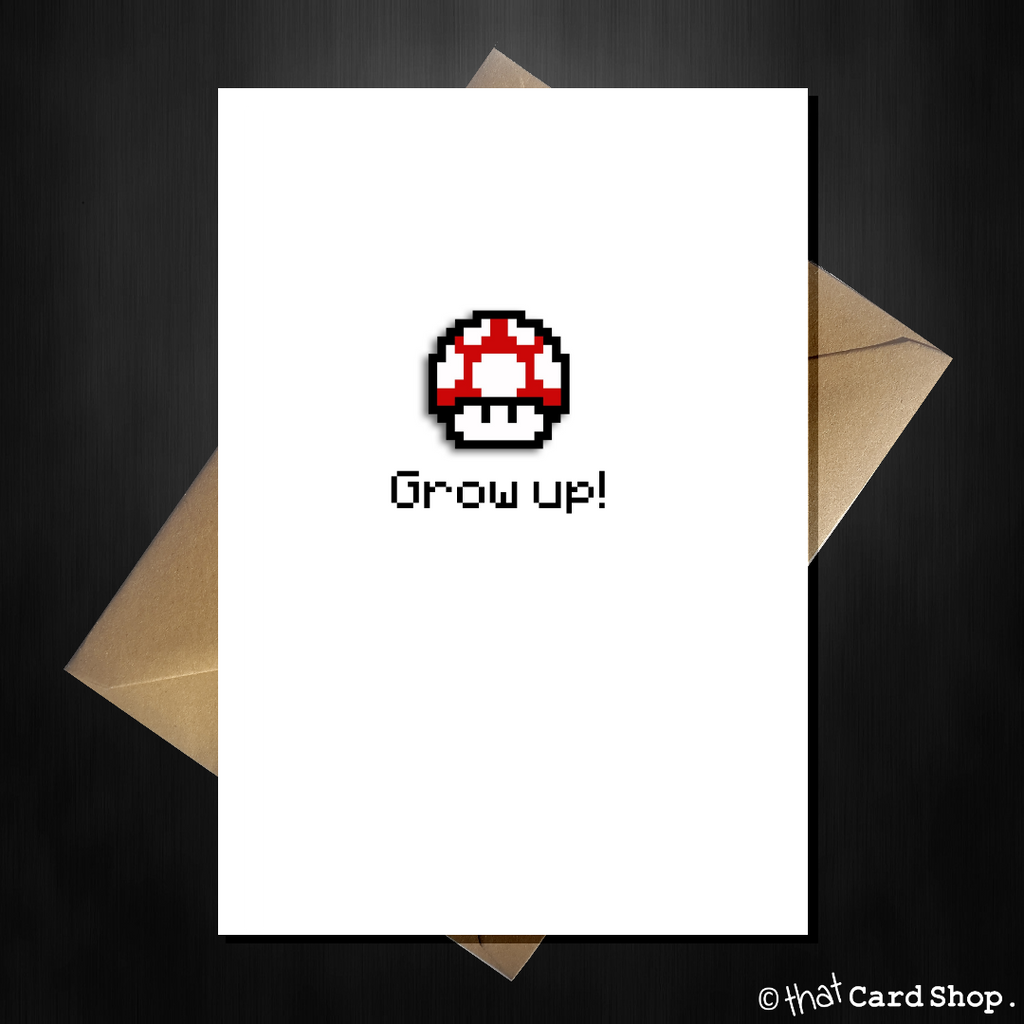 Funny Mario Themed Birthday Card - Grow up pixel mushroom - That Card Shop