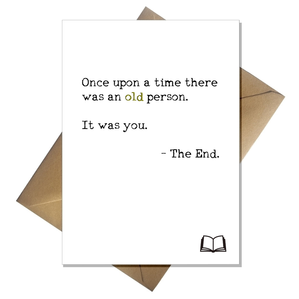 Funny Birthday Card - Once upon a time there was an old person - That Card Shop