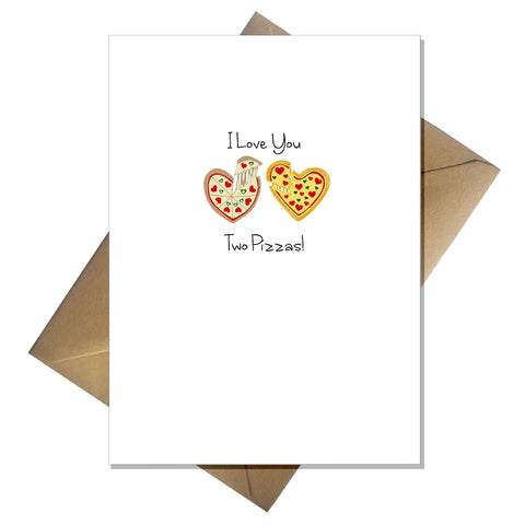 Funny Birthday / Anniversary Card - I Love you to pieces! (Two pizzas)