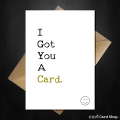 "Funny Birthday Card ""I Got You a Card!"" Hilariously Obvious - That Card Shop"