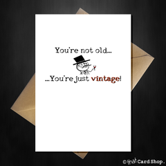 "Funny Birthday Card ""You're not old...You're just vintage!"" - That Card Shop"