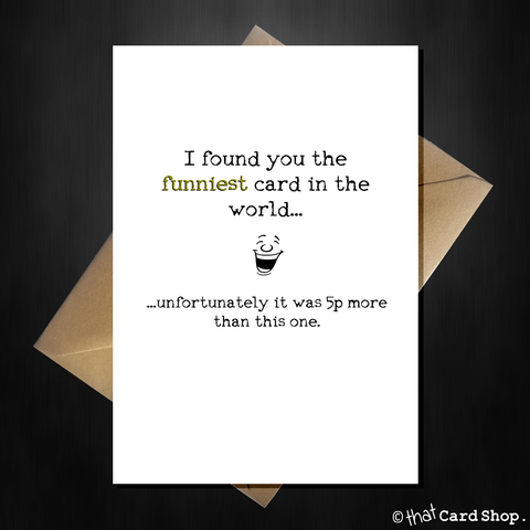 The funniest card in the world! - For literally ANY occasion