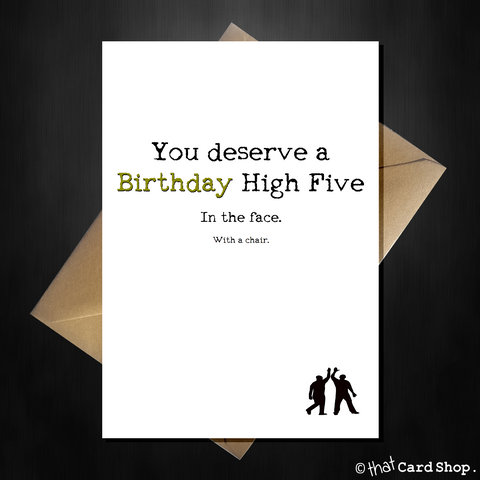 Funny Birthday Card - The mean high five! Rude Card for a Friend