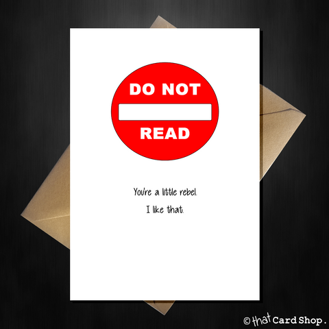 Funny Birthday Card - DO NOT READ, you're a little rebel...
