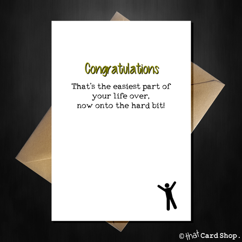 Funny Graduation Congratulations Card - Easiest part of your life!