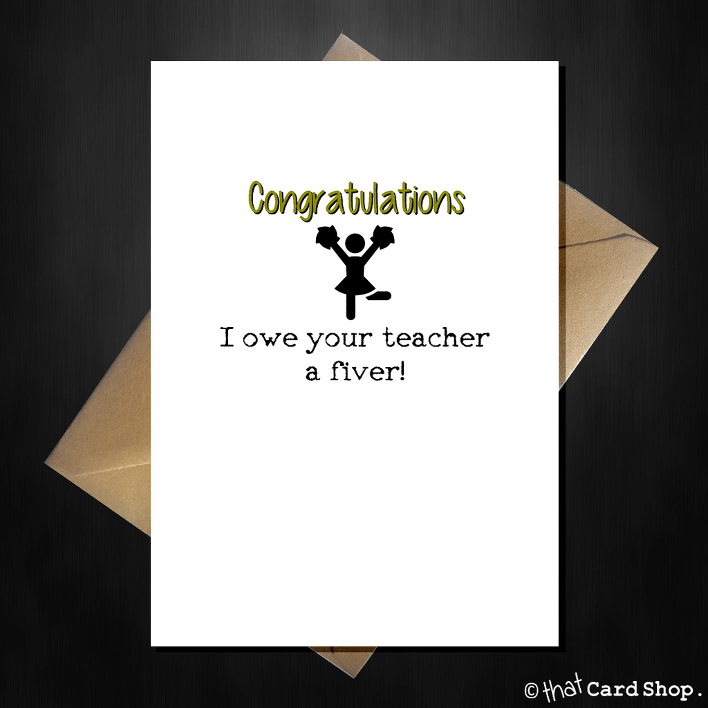 Funny Graduation/Exam Congratulations Card - I owe your teacher £5 - That Card Shop