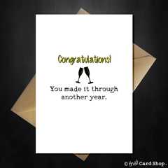 Funny Birthday / Anniversary Card - You made it through another year! - That Card Shop