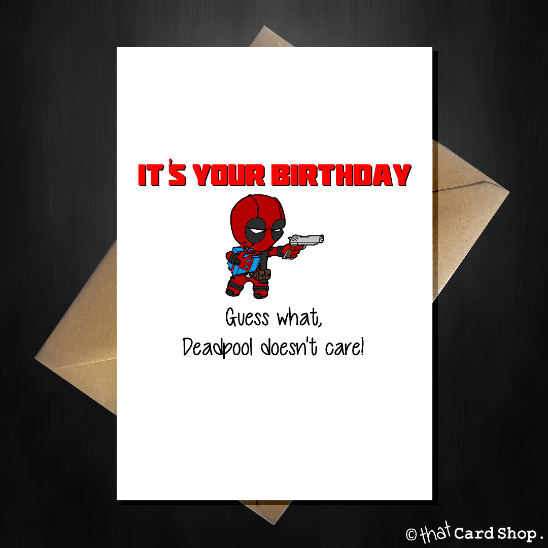 Funny deadpool card mr pool doesnt care that it is your birthday funny deadpool card mr pool doesnt care that it is your birthday bookmarktalkfo Choice Image