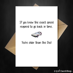 Funny Back to the Future Birthday Card - You're older than the Doc - That Card Shop