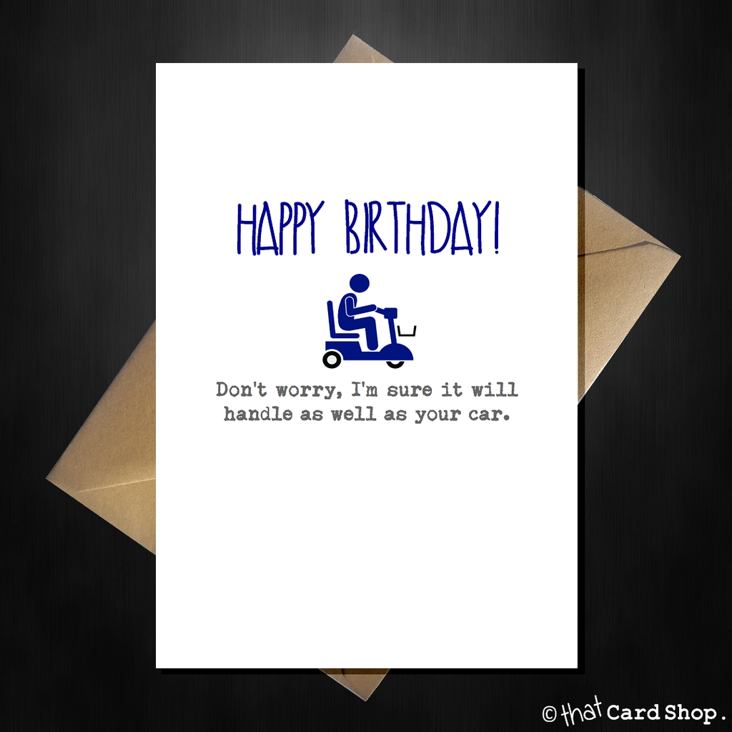 Funny Mobility Scooter Birthday Card - It's as good as a car! - That Card Shop
