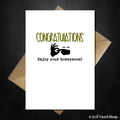 Rude Wedding / Engagement Card - Congratulations, enjoy the honeymoon! - That Card Shop