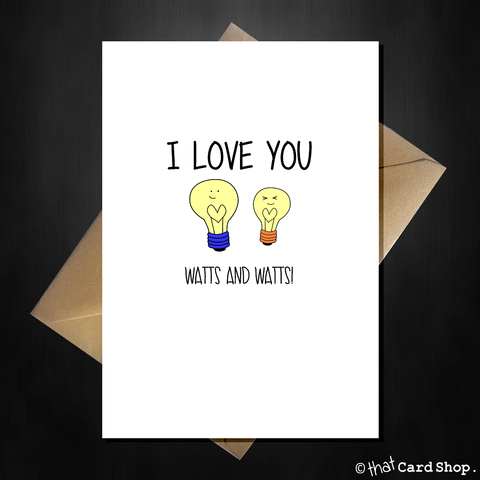 Cute Greetings Card - I Love you watts and watts!