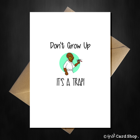 Funny STAR WARS Birthday Card - Admiral Ackbar says it's a trap!