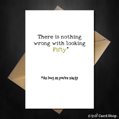 Funny 50th Birthday Card - Looking Fifty is fine - That Card Shop