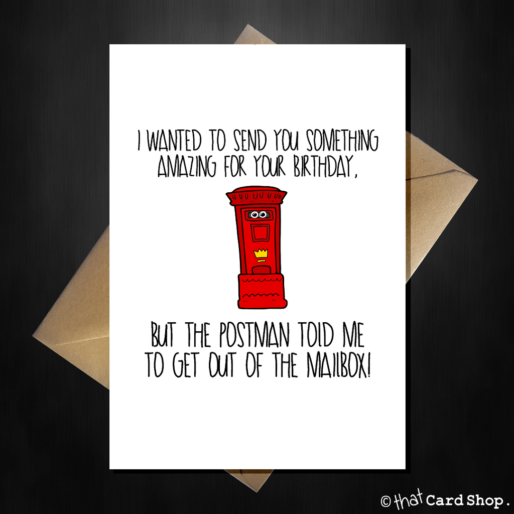 Funny Birthday Card - I wanted to send you something amazing... - That Card Shop