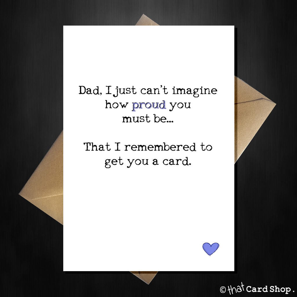 Funny Fathers Day Card for your proud Dad - That Card Shop