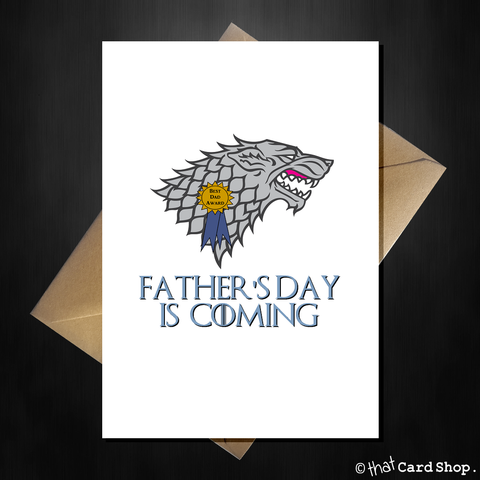 Funny Game of Thrones Fathers Day Card - Father's Day is coming...
