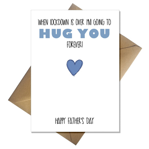 Cute Fathers Day Card for lockdown 2021 - I'm going to hug you forever!