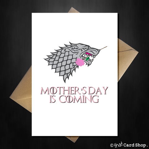 Funny Game of Thrones Mothers Day Card - Mother's Day is coming...