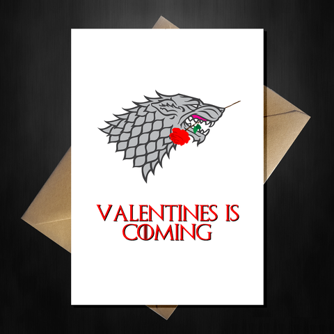 Funny Game of Thrones Valentine's Day Card - Valentines is coming...