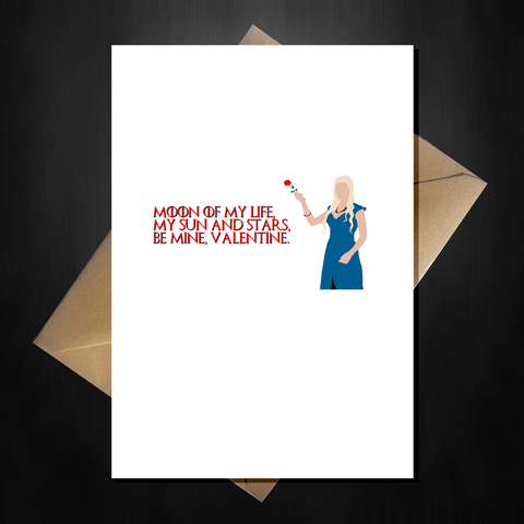 Game of Thrones Valentines Day Card - Daenerys Targaryen has the words