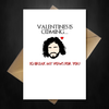 Jon Snow Game of Thrones Valentines Day Card - I'd break my vows... - That Card Shop