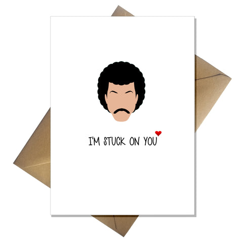 Lionel Richie Valentines Day Card - I'm stuck on you!