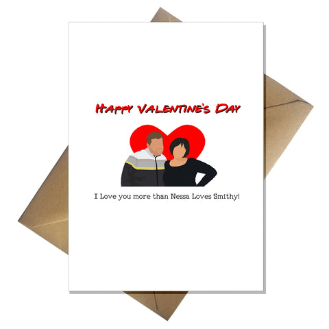 Gavin and Stacey Valentines Card - I Love You more than Nessa loves Smithy